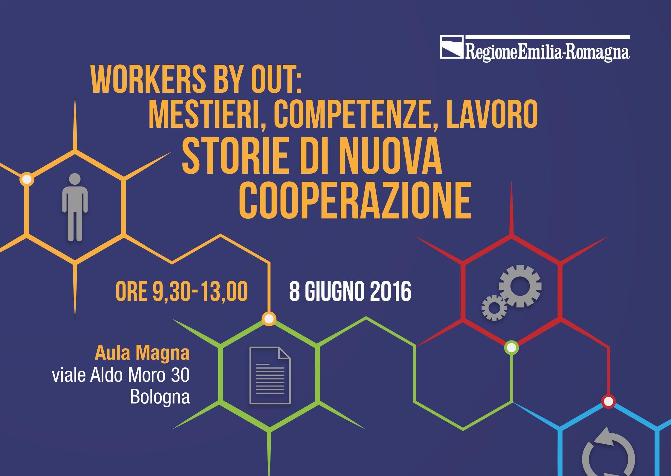 Workers Buyout: a Bologna l'incontro per raccontare storie di nuova cooperazione, mercoledì 8 giugno