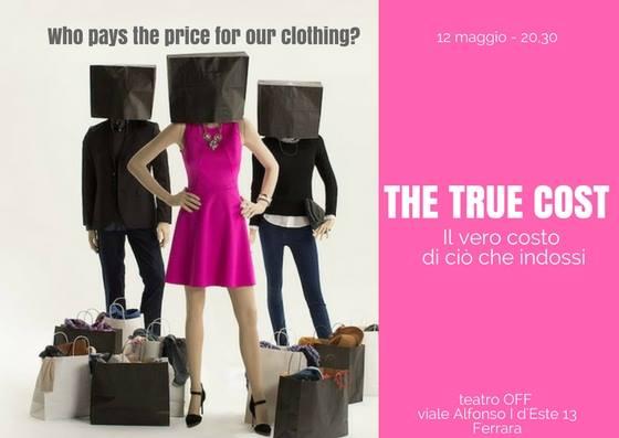 """""""The True Cost"""", il vero costo di quello che indossi: la cooperativa altraQualità promuove la proiezione del documentario, il 12 maggio al teatro Ferrara Off"""