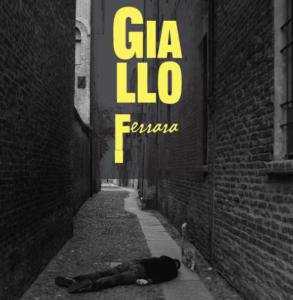 GialloFerrara, il festival di letteratura noir con appuntamenti per tutto il mese di novembre, anche grazie al main sponsor Assicoop Modena&Ferrara