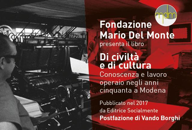 """Presentazione del libro """"Di civiltà e di cultura. Conoscenza e lavoro operaio negli anni cinquanta a Modena"""""""