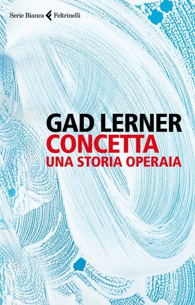 """""""Concetta, una storia operaia"""": con la presentazione del libro di Gad Lerner, l'1 marzo parte CoopStories"""