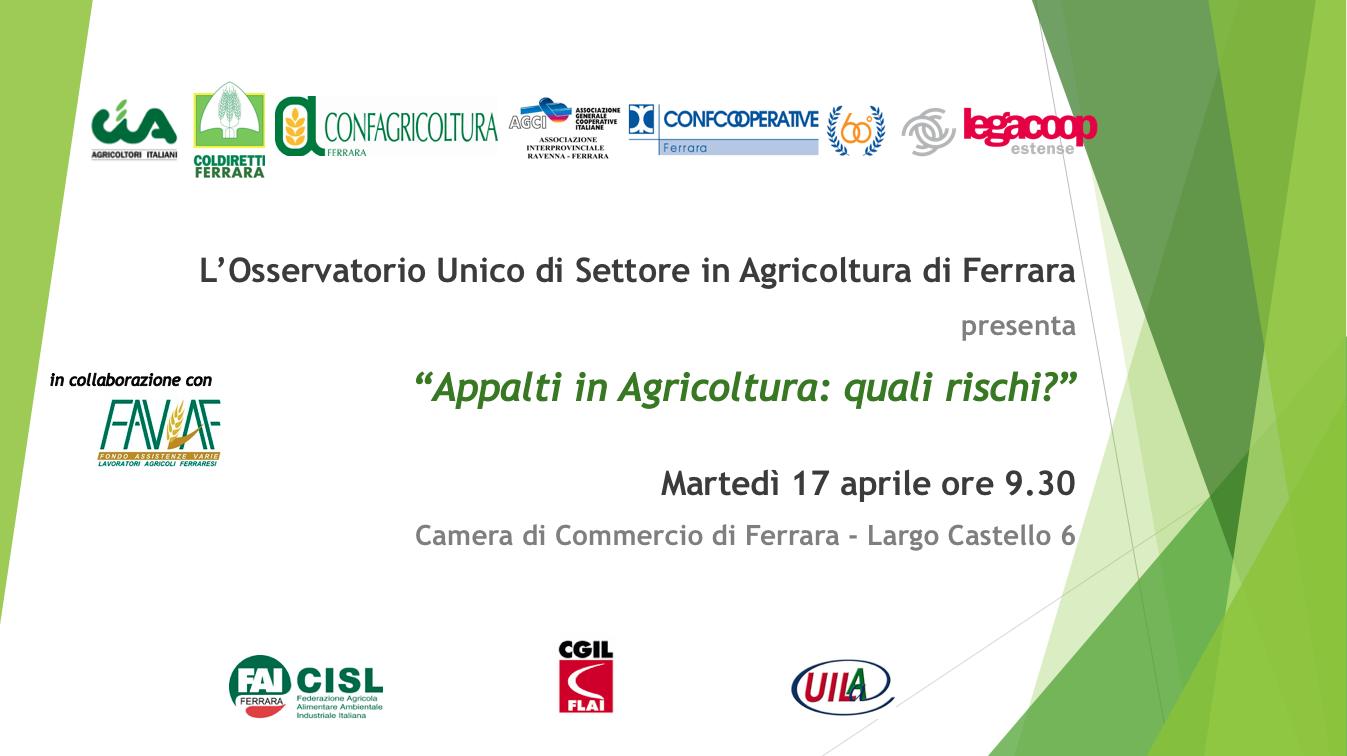 """""""Appalti in agricoltura: quali rischi?"""". Il 17 aprile a Ferrara un'iniziativa di approfondimento promossa dall'Osservatorio Unico di Settore in Agricoltura"""