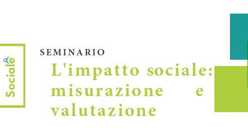 """Seminario """"Impatto sociale: misurazione e valutazione"""", 25 maggio ore 9 a Modena"""