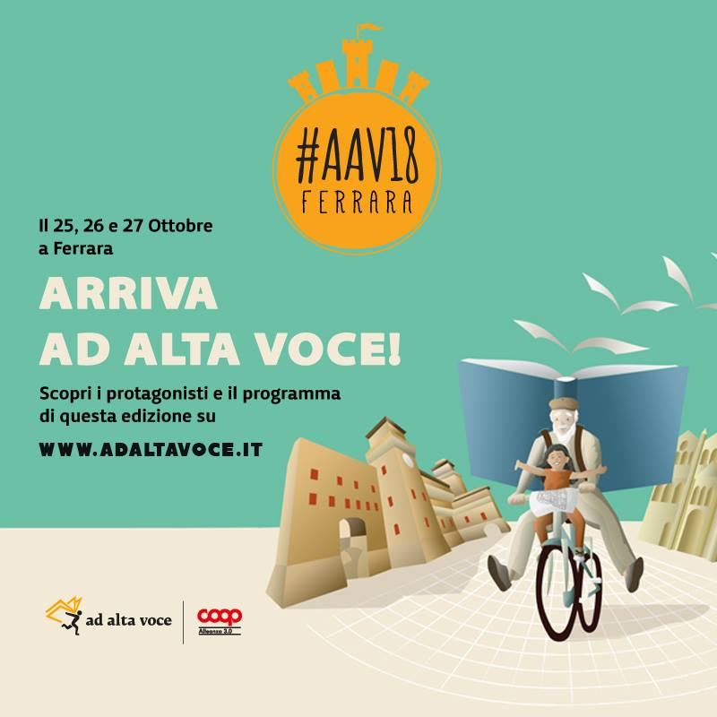 """Ad Alta Voce: dal 25 al 27 ottobre a Ferrara 3 giorni di cultura, eventi e spettacoli insieme a Coop Alleanza 3.0, per riflettere sulle """"Origini"""""""