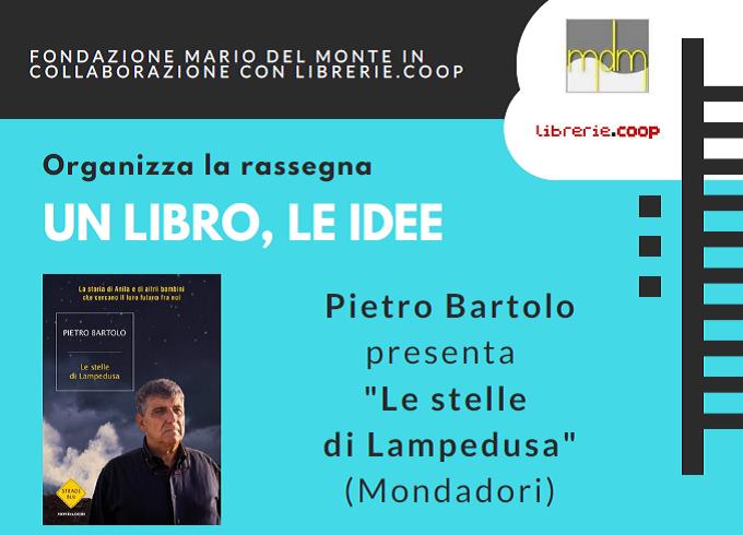 """Pietro Bartolo presenta il libro """"Le stelle di Lampedusa"""". A cura della Fondazione Mario Del Monte"""
