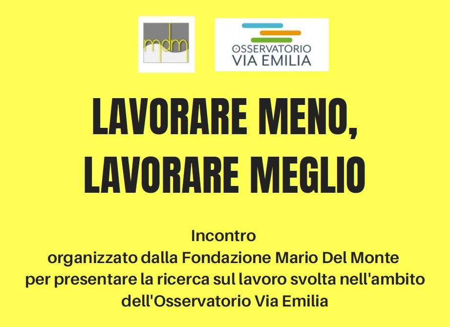 """Fondazione Mario Del Monte presenta: """"Lavorare meno, lavorare meglio"""""""