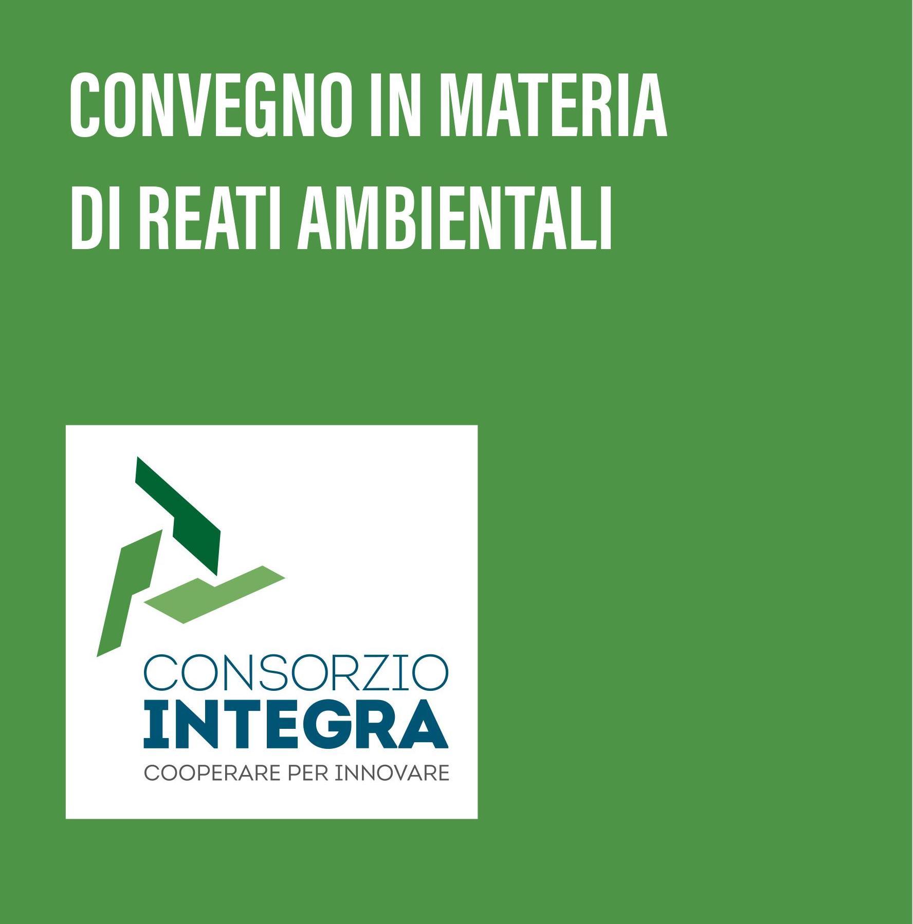 Reati ambientali: il 20 febbraio un convegno a Bologna organizzato da Consorzio Integra