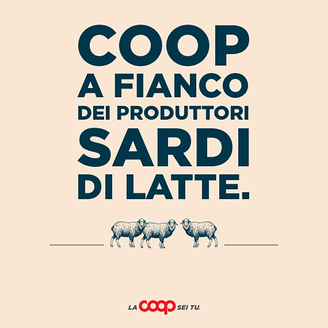 COOP a fianco dei produttori sardi di latte. Da subito e per un periodo utile al superamento della crisi, Coop riconoscerà ai fornitori del prodotto Coop un valore all'acquisto del pecorino in grado di assicurare agli allevatori il prezzo di 1 euro al litro.