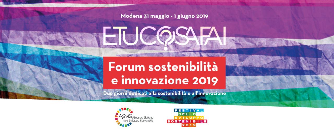 E tu cosa fai? Forum sostenibilità e innovazione 2019