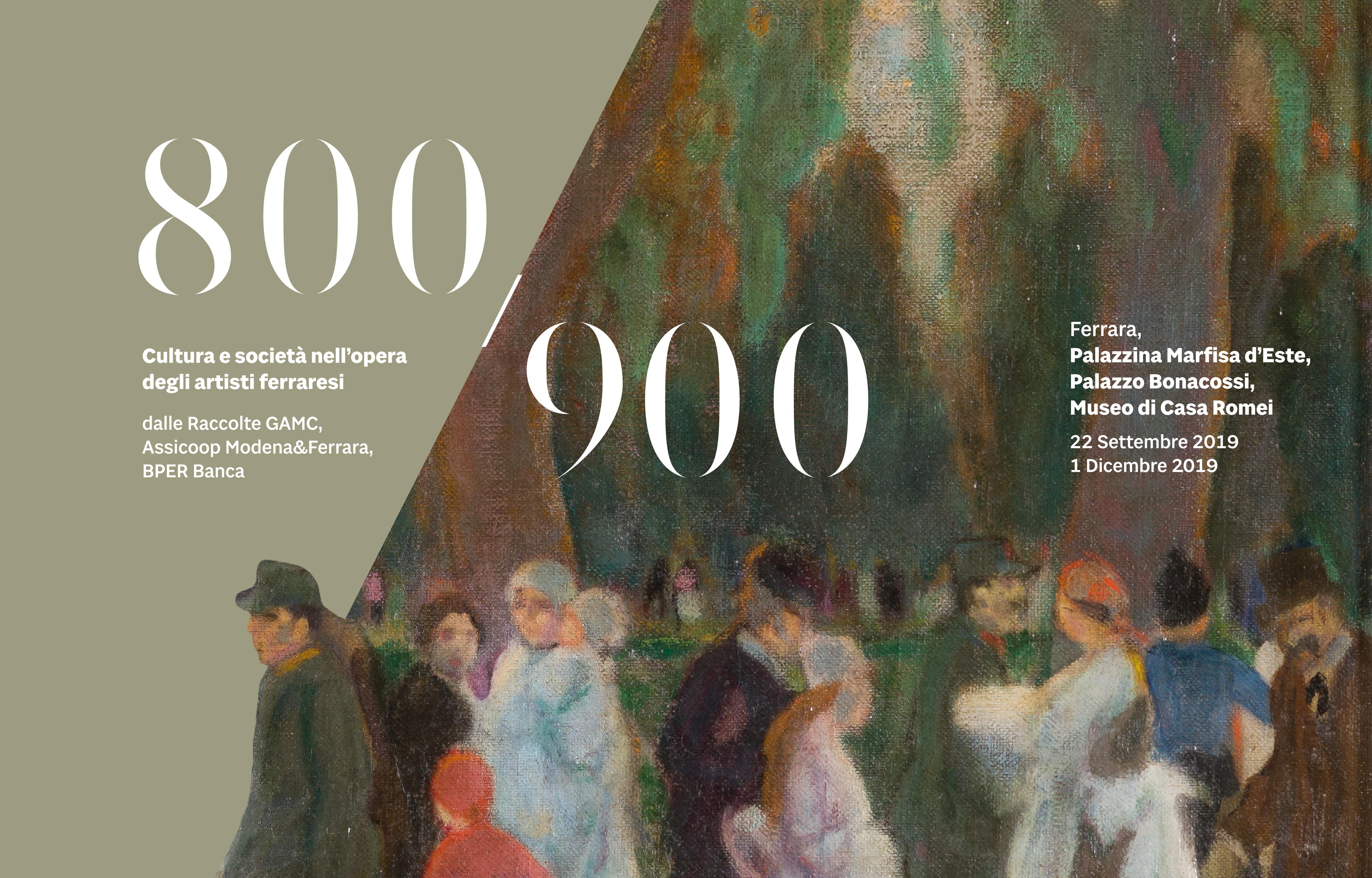 """""""800/900"""": la cultura e la società nell'opera degli artisti ferraresi in esposizione a Ferrara dal 22 settembre, grazie alla collaborazione pubblico-privato di Assicoop Modena&Ferrara, Legacoop Estense e delle realtà museali ferraresi"""
