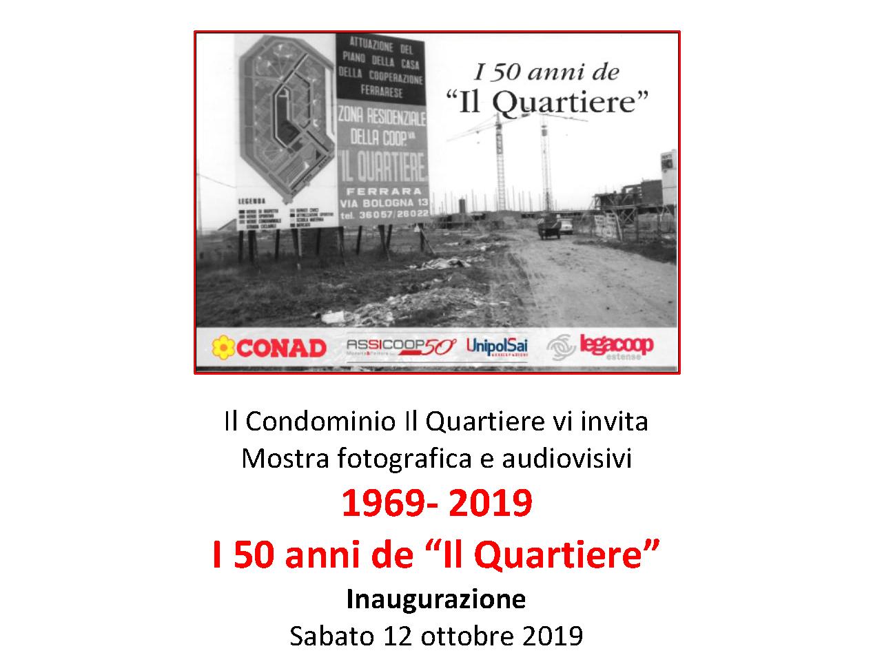 """""""I 50 anni de Il Quartiere"""", 1969-2019: mostra fotografica e audiovisivi. Con il contributo di Conad,Assicoop Modena&Ferrara e Legacoop Estense"""
