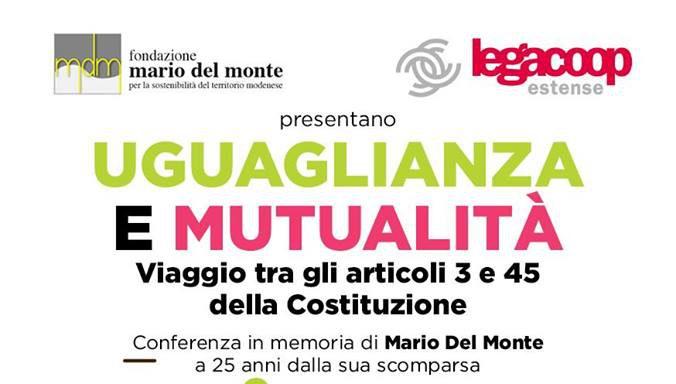 """Fondazione Mario Del Monte e Legacoop Estense presentano: """"Uguaglianza e Mutualità, viaggio tra gli articoli 3 e 45 della Costituzione"""""""