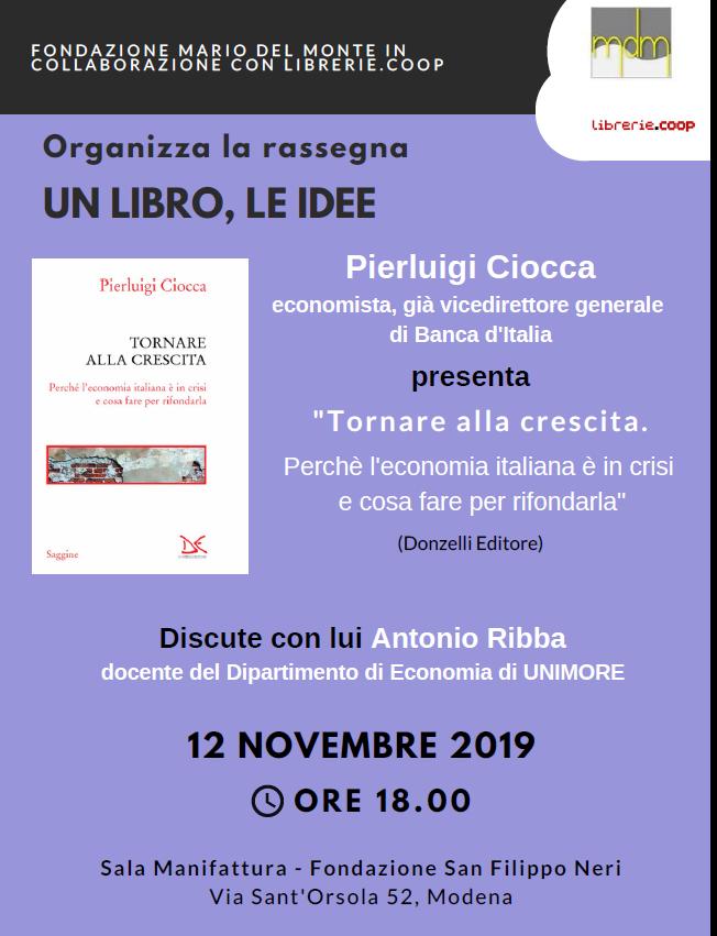 """Fondazione Mario Del Monte e Librerie.coop presentano: """"Tornare alla crescita. Perchè l'economia italiana è in crisi e cosa fare per rifondarla"""", di Pierluigi Ciocca"""
