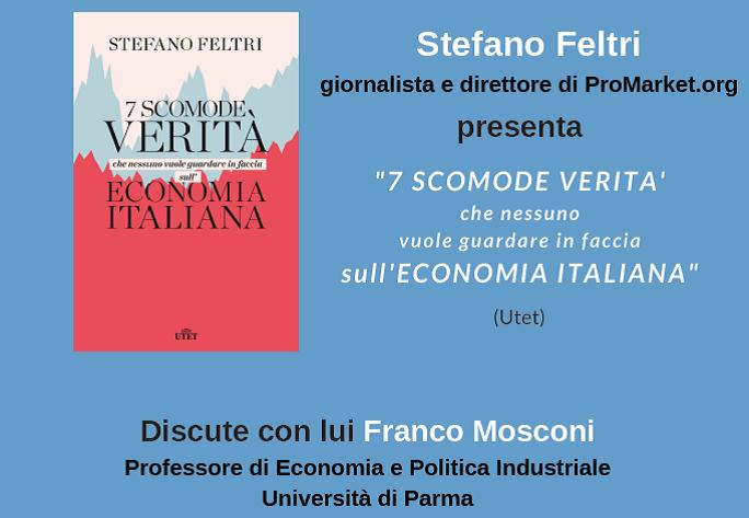 """Fondazione Mario Del Monte in collaborazione con Librerie.coop presenta: """"7 scomode verità che nessuno vuole guardare in faccia sull'economia italiana"""", di Stefano Feltri"""