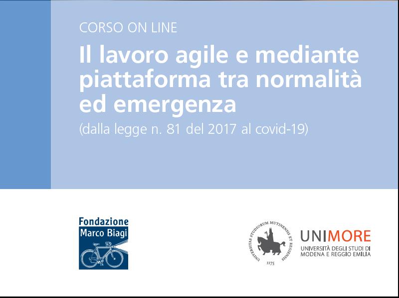 Fondazione Marco Biagi e Dip. Economia Unimore presentano: Il lavoro agile e mediante piattaforma tra normalità ed emergenza (dalla legge n. 81 del 2017 al covid-19)