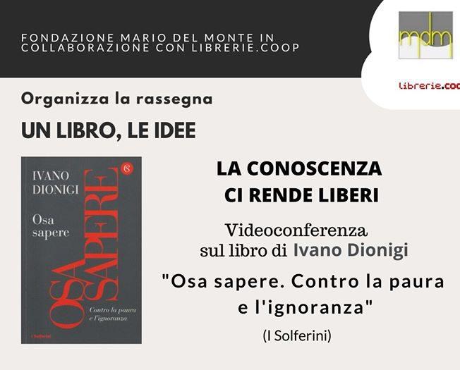 """Fondazione Mario Del Monte in collaborazione con Librerie.Coop presenta: """"La conoscenza ci rende liberi"""""""