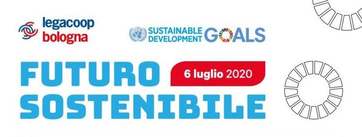 Futuro sostenibile – lunedi 6 luglio 4 eventi online
