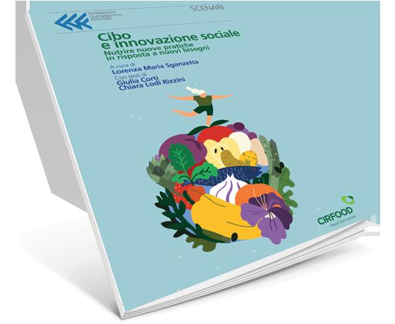 """""""Cibo e innovazione sociale"""": l'indagine di Fondazione Feltrinelli e CIRFOOD al salone della CSR Extra"""