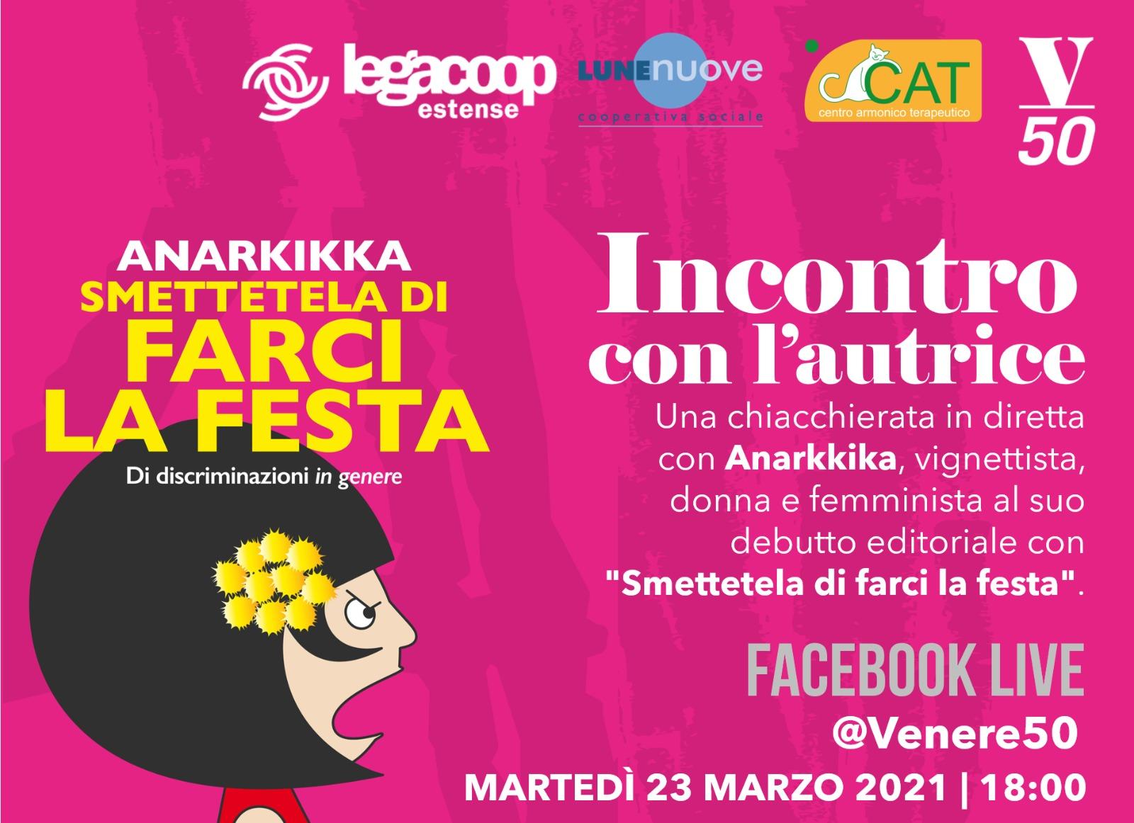 """Legacoop Estense, Lunenuove-Cat e Venere50 presentano: Anarkikka """"Smettetela di farci la festa"""""""