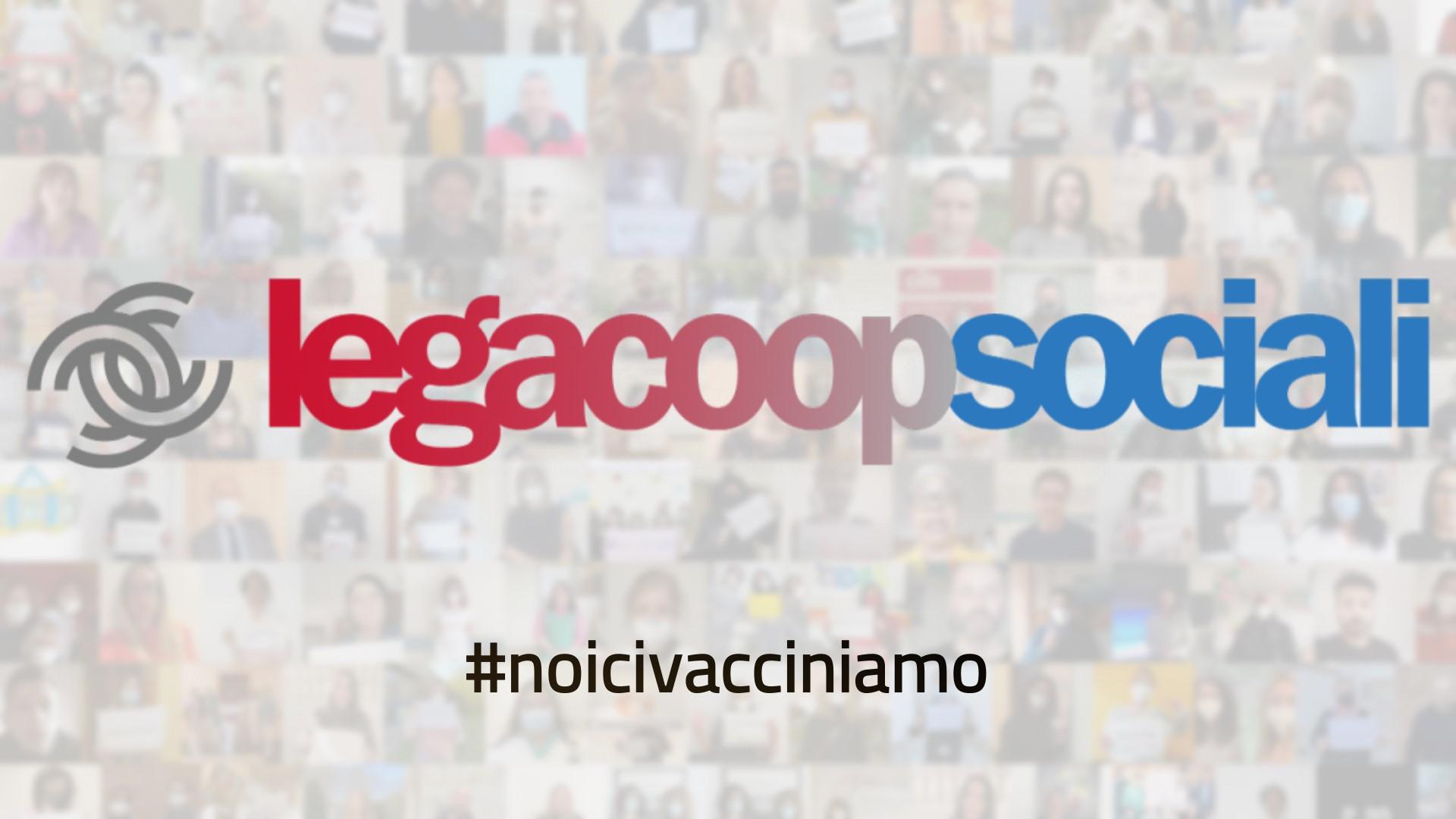 #noicivacciniamo: al via la campagna di Legacoopsociali