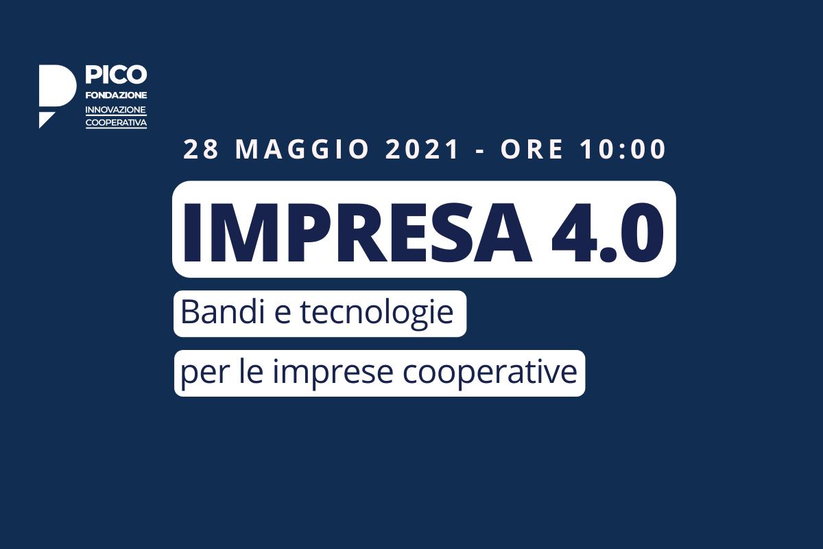 Impresa 4.0: bandi e tecnologie per le imprese cooperative