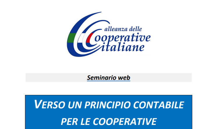 """L'Alleanza delle Cooperative Italiane presenta: """"Verso un principio contabile per le cooperative"""""""