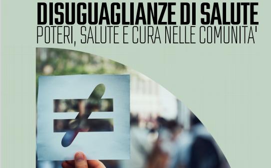 """Incontro """"Disuguaglianze di salute. Poteri, salute e cura nelle Comunità"""", il 9 giugno a Modena"""