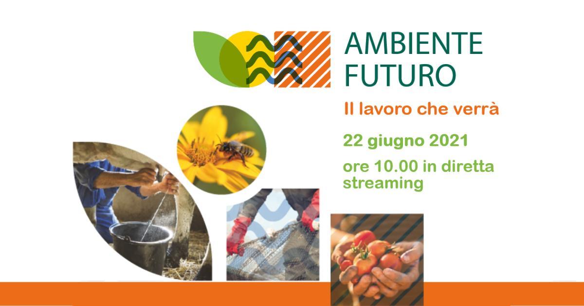 """Legacoop Agroalimentare: il 22 giugno incontro """"Ambiente futuro, il lavoro che verrà"""""""