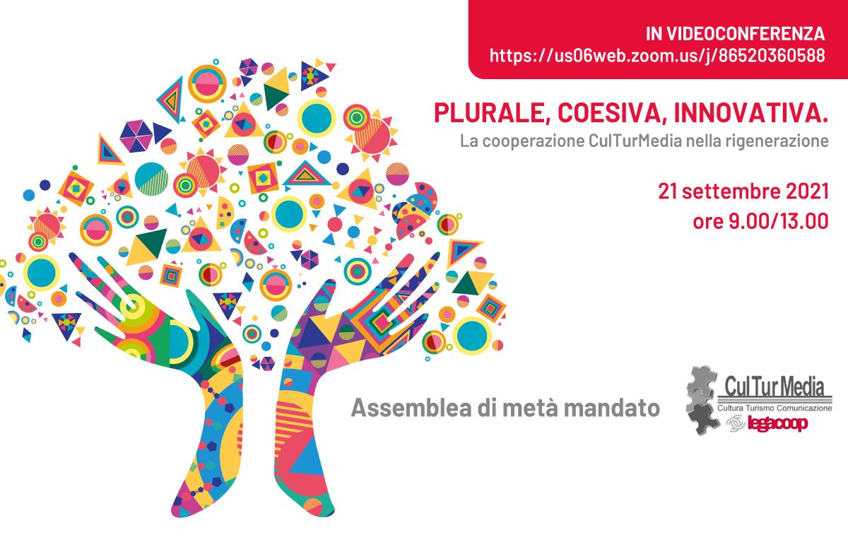 PLURALE, COESIVA, INNOVATIVA. Assemblea metà mandato CulTurMedia il 21 settembre